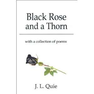 Thorn: With a Collection of Poems (9780759640771): J. L. Quie: Books