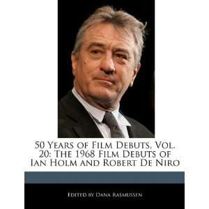 of Ian Holm and Robert De Niro (9781116284966): Dana Rasmussen: Books