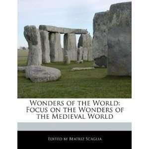 Wonders of the Medieval World (9781171173922) Beatriz Scaglia Books