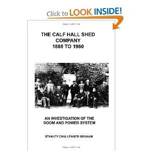 The Calf Hall Shed Company (9781447798910): Stanley Graham: Books