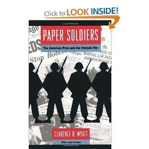 Press and the Vietnam War (9780226917955): Clarence R. Wyatt: Books