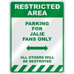 PARKING FOR JALIE FANS ONLY  PARKING SIGN
