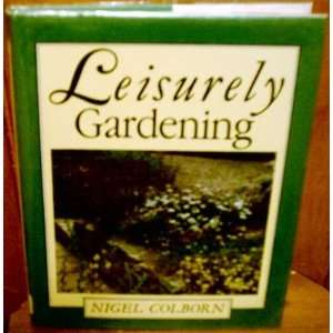 Gardening A Laissez Faire Guide to the Low Maintenance Garden