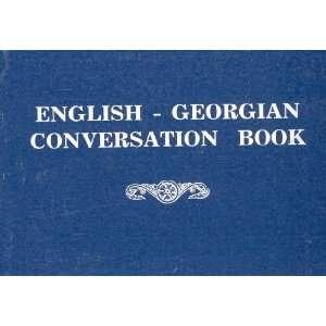 English Georgian Conversation Book: Archil Kapanadze: Books
