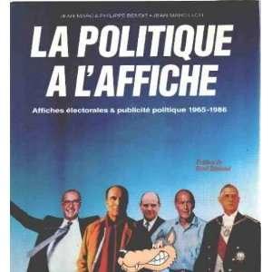 La politique a laffiche: Affiches electorales & publicite