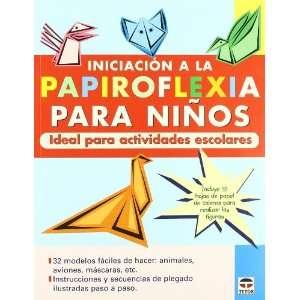 Iniciacion a la papiroflexia para ninos/ Fun and Easy Origami