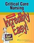 Critical Care Nursing Made Incredibly Easy (Incredibly Easy Series