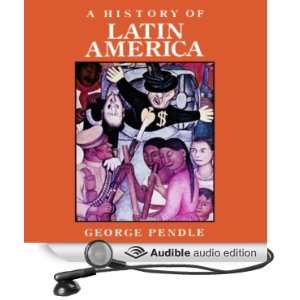 A History of Latin America (Audible Audio Edition) George