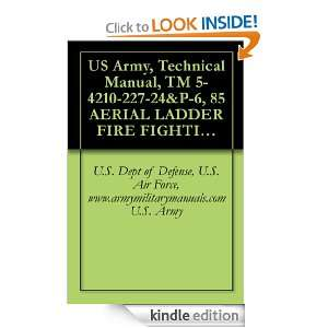 US Army, Technical Manual, TM 5 4210 227 24&P 6, 85 AERIAL LADDER FIRE