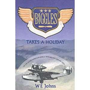 Biggles Takes a Holiday (9780755107308) W. E. Johns Books