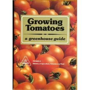 Growing Tomatoes: A Greenhouse Guide (Primer 2