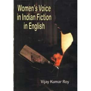 Womens Voice in Indian Fiction in English (9788184352757
