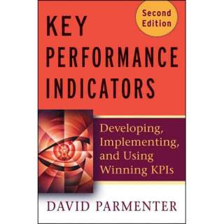 Key Performance Indicators: Developing, Implementing, and