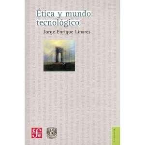Etica y Mundo Tecnologico, Linares, Jorge Enrique Libros