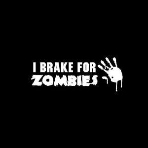 I Brake for Zombies Car Window Decal Sticker White 6