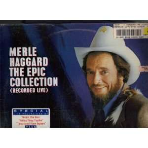 MERLE HAGGARD The Epic Collection (Recorded Live) MERLE