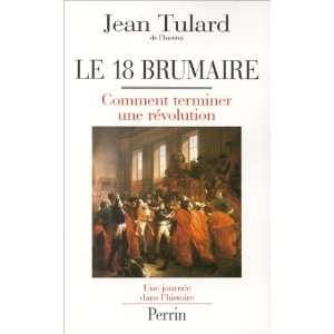 Comment terminer une revolution (Une journee dans lhistoire) (French