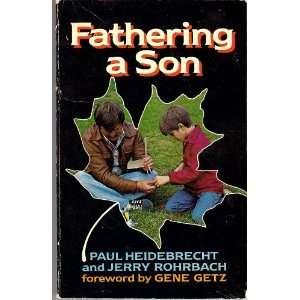 Fathering a son (9780802433565) Paul Heidebrecht Books