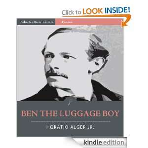 Ben the Luggage Boy (Illustrated) Horatio Alger Jr., Charles River