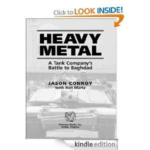 Heavy Metal A Tank Companys Battle to Baghdad Ron Martz, Jason