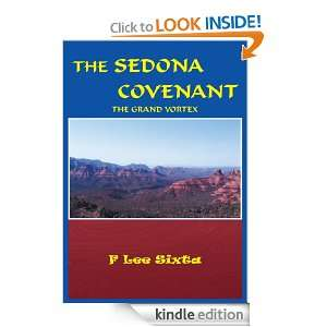 THE SEDONA COVENANT THE GRAND VORTEX F LEE SIXTA  Kindle