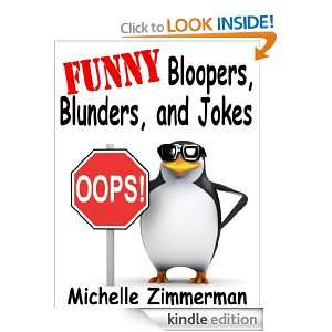 Funny Bloopers, Blunders, and Jokes Michelle Zimmerman
