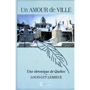 Un amour de ville Une chronique de Quebec (French Edition