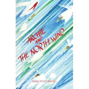Archie and the North Wind (9781906817381) Campbell, Angus