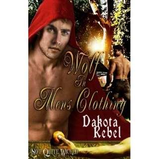 Bild Wolf in Mens Clothing (Not Quite Wicked) Dakota Rebel