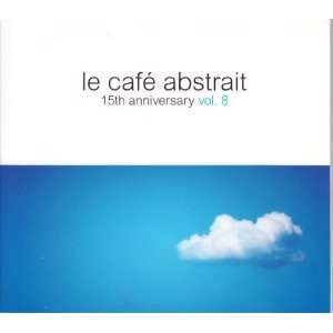 Le Cafe Abstrait Vol.8 Various, Raphael Marionneau  Musik