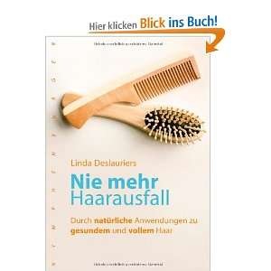 zu gesundem und vollem Haar: .de: Linda Deslauriers: Bücher