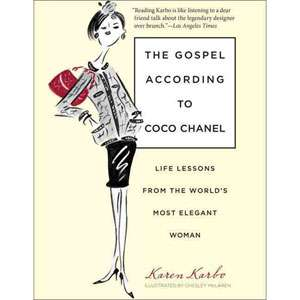The Gospel According to Coco Chanel: Life Lessons from