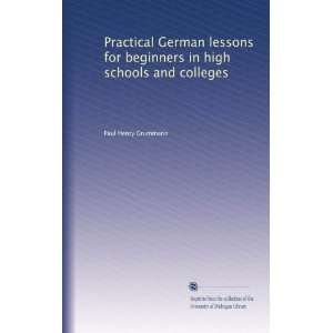 for beginners in high schools and colleges: Paul Henry Grummann: Books