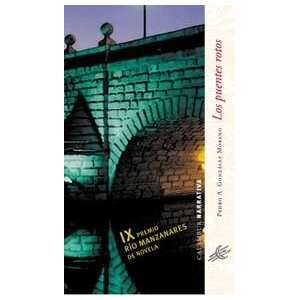 Los puentes rotos/ The broken bridges (Spanish Edition