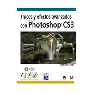 Efectos Avanzados Con Photoshop Cs3+cd rom: STEPHEN BURNS: Books