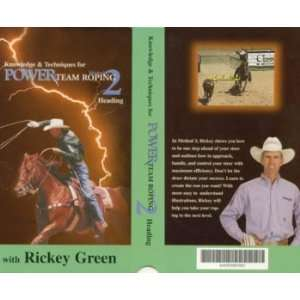 Power Team Roping METHOD 2   Heading with Rickey Green