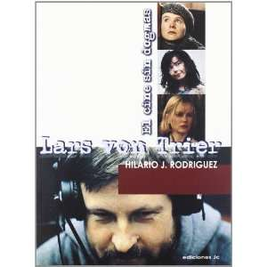 Lars Von Trier El Cine sin dogmas / Film without Dogma