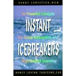 Instant Icebreakers 50 Powerful Catalysts for Group