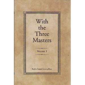 With the Three Masters: Being Extracts from the Private Diary of Rai