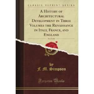 of Architectural Development in Three Volumes the Renaissance in Italy