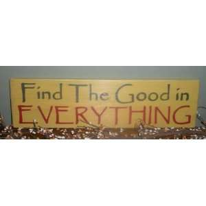 FIND THE GOOD IN EVERYTHING Shabby Country Chic CUSTOM