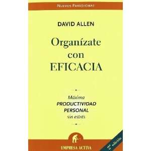 Organizate con Eficacia/ Getting Things Done (Spanish