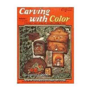 Carving with Color Volume II: A Harmony of Wood Carving