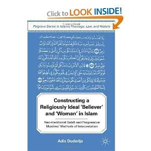 Constructing a Religiously Ideal Believer and Woman in Islam: Neo