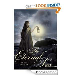 The Eternal Sea: Angie Frazier:  Kindle Store