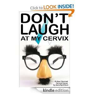 Dont Laugh at my Cervix: Jeana Byrd Davis, Nick Davis: