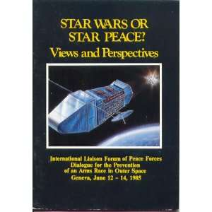Star Wars or Star Peace? Views and Perspectives (Dialogue