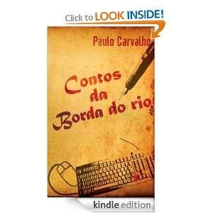 Contos da Borda do Rio (Portuguese Edition): Paulo Carvalho: