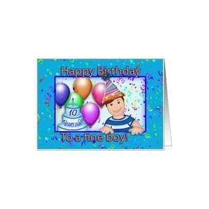 Happy Birthday To A Fine Boy 10 Years Old Balloons & Confetti Card