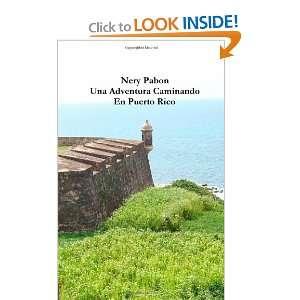 Una Aventura Caminando en Puerto Rico (Spanish Edition